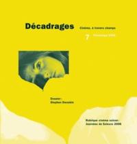 Collectif - Décadrages N° 7/2006 : Stephen Dwoskin.