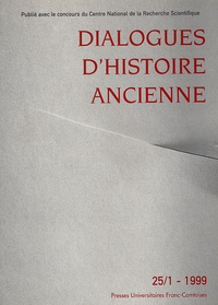 ISTA - Dialogues d'histoire ancienne N° 25/1 - 1999 : .