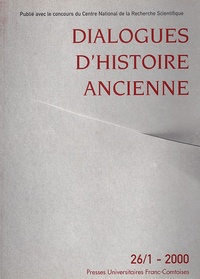 ISTA - Dialogues d'histoire ancienne N° 26/1 - 2000 : .