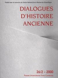 Michael Vickers et Dobriela Kotova - Dialogues d'histoire ancienne N° 26/2 - 2000 : .