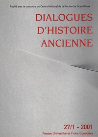ISTA - Dialogues d'histoire ancienne N° 27/1 - 2001 : .
