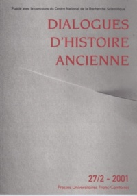 ISTA - Dialogues d'histoire ancienne N° 27/2 - 2001 : .