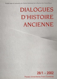 ISTA - Dialogues d'histoire ancienne N° 28/1 - 2002 : .