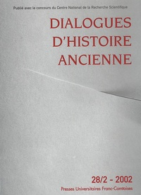 ISTA - Dialogues d'histoire ancienne N° 28/2 - 2002 : .