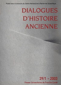 ISTA - Dialogues d'histoire ancienne N° 29/1 - 2003 : .