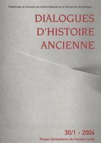 Jean Annequin et Pierre Lévêque - Dialogues d'histoire ancienne N° 30/1 - 2004 : Antiquité(s) et consciences nationales balkaniques du 19e siècle à l'aube du 21e siècle.