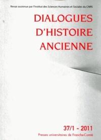 Jacques Annequin et Evelyne Geny - Dialogues d'histoire ancienne N° 37/1 - 2011 : .