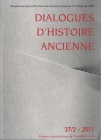 Jacques Annequin et Evelyne Geny - Dialogues d'histoire ancienne N° 37/2 - 2011 : .