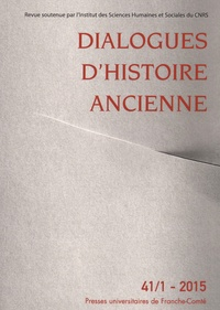 Dialogues dhistoire ancienne N° 41/1 - 2015.pdf