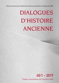 Antonio Gonzales - Dialogues d'histoire ancienne N° 45/1 - 2019 : Entre violence et anomie dans le monde antique.