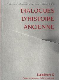 Catherine Saliou - Dialogues d'histoire ancienne Supplément 12 : La mesure et ses usages dans l'Antiquité : la documentation archéologique.