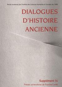 Florence Gherchanoc - Dialogues d'histoire ancienne Supplément 14 : L'histoire du corps dans l'Antiquité : bilan historiographique.