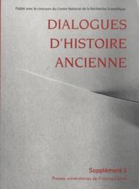 Claire Muckensturm-Poulle et Evelyne Geny - Dialogues d'histoire ancienne Supplément 3 : Inde-Grèce : regards et influences.