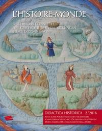 Auteurs divers - Didactica Historica N° 2/2016 : L'Histoire-Monde, une histoire connectée.