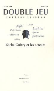 Vincent Amiel et Noël Herpe - Double Jeu N° 3/2006 : Sacha Guitry et les acteurs.