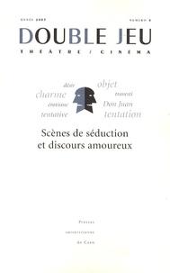 Vincent Amiel et Yannick Butel - Double Jeu N° 4/2007 : Scènes de séduction et discours amoureux.