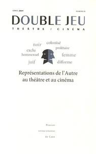 Chantal Meyer-Plantureux et Geneviève Sellier - Double Jeu N° 5/2009 : Représentations de l'Autre au théâtre et au cinéma.