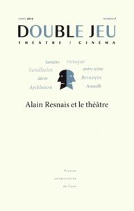 Chantal Meyer-Plantureux et Jean-Louis Libois - Double Jeu N° 7/2010 : Alain Resnais et le théâtre.