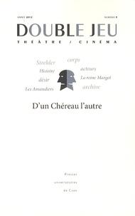 Gérard-Denis Farcy et Jean-Louis Libois - Double Jeu N° 9, 2012 : D'un Chéreau l'autre.