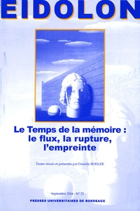 Danielle Bohler - Eidôlon N° 72, septembre 200 : Le Temps de la mémoire : le flux, la rupture, l'empreinte.