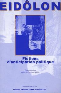 Michel Prat et Alain Sebbah - Eidôlon N° 73 : Fictions d'anticipation politique.