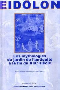 Gérard Peylet - Eidôlon N° 74, Novembre 2006 : Les mythologies du jardin de l'Antiquité à la fin du XIXe siècle.