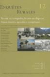 Philippe Jarnoux et Eric Fabre - Enquêtes rurales N° 12 : Terres de conquête, terres en déprise - Enjeux fonciers, agricoles et cynégétiques.