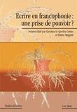 Christine Le Quellec Cottier et Daniel Maggetti - Etudes de Lettres N° 1/2008 : Ecrire en francophonie : une prise de pouvoir ?.