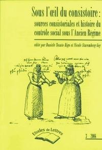 Danièle Tosato-Rigo et Nicole Staremberg - Etudes de Lettres N° 268, 09/2004 : Sous l'oeil du Consistoire - Sources consistoriales et histoire du contrôle social sous l'Ancien Régime.