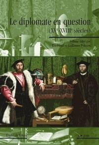 Eva Pibiri et Guillaume Poisson - Etudes de Lettres N° 286/2010 : Le diplomate en question (XVe-XVIIIe siècles).