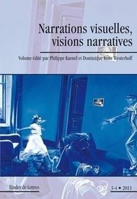 Philippe Kaenel et Dominique Kunz Westerhoff - Etudes de Lettres N° 294/2013 : Narrations visuelles, visions narratives.