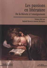 Raphaël Baroni et Antonio Rodriguez - Etudes de Lettres N° 295/2014 : Les passions en littérature - De la théorie à l'enseignement.