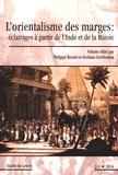 Philippe Bornet et Svetlana Gorshenina - Etudes de Lettres N° 296/2014 : L'orientalisme des marges : éclairages à partie de l'Inde et de la Russie.