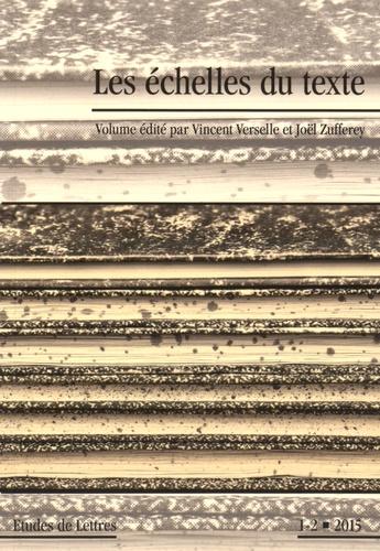 Vincent Verselle et Joël Zufferey - Etudes de Lettres N° 298/2015 : Les échelles du texte.