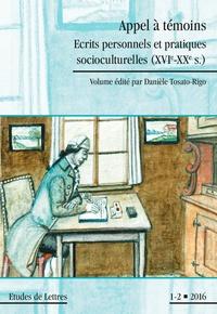 Danièle Tosato-Rigo - Etudes de Lettres N° 300/2016 : Appel à témoins - Ecrits personnels et pratiques socioculturelles (XVIe-XXe s.).