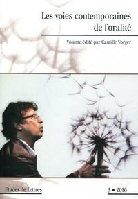 Camille Vorger - Etudes de Lettres N° 301/2016 : Les voies contemporaines de l'oralité.