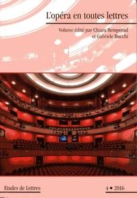 Chiara Bemporad et Gabriele Bucchi - Etudes de Lettres N° 302/2016 : L'opéra en toutes lettres.
