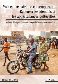 Christine Le Quellec Cottier - Etudes de Lettres N° 305/2017 : Voir et lire l'Afrique contemporaine.