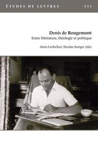 Alain Corbellari et Nicolas Stenger - Etudes de Lettres N°311, 12/2019 : Denis de Rougemont. Entre littérature, théologie et politique.