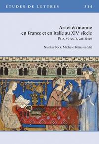 Nicolas Bock et Michele Tomasi - Etudes de Lettres N° 314, 12/2020 : Art et économie en France et en Italie au XIVe siècle - Prix, valeurs, carrières.
