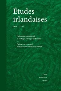 Catherine Conan et Flore Coulouma - Etudes irlandaises N° 44-1, 2019 : Nature, environnement et écologie politique en Irlande.