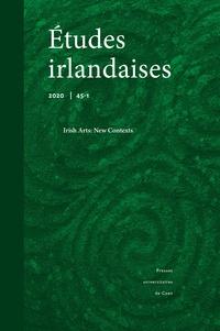 Fabrice Mourlon - Etudes irlandaises N° 45-1, 2020 : Irish Arts: New Contexts.