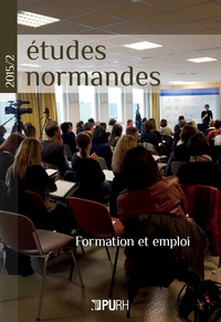 Franck Bailly et Caroline Cintas - Etudes normandes N° 2/2015 : Formation et emploi.