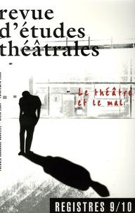 Catherine Naugrette et Luc Boltanski - Etudes théâtrales N° 9/10, Hiver 2004- : Le théâtre et le mal.