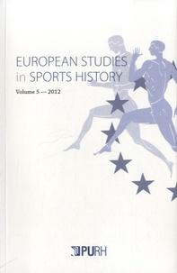 Arnd Krüger - European Studies in Sports History N° 5/2013 : .