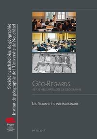 Etienne Piguet et Matthieu Gillabert - Géo-Regards N° 10/2017 : Les étudiant·e·s internationaux.