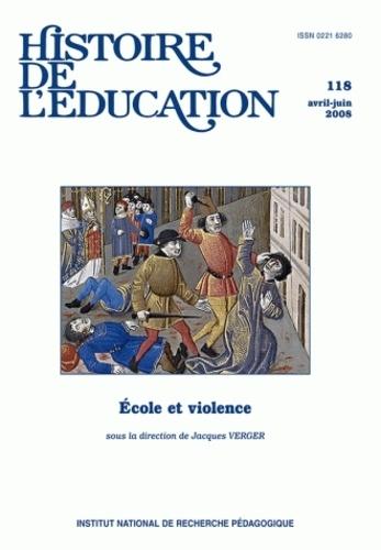 Jacques Verger - Histoire de l'éducation N° 118, avril-juin 2 : Ecole et violence.