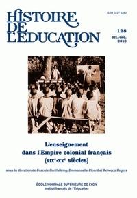 Pascale Barthélemy et Emmanuelle Picard - Histoire de l'éducation N° 128, Octobre-déce : L'enseignement dans l'Empire colonial français (XIXe-XXe sècles).