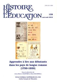 Anne-Marie Chartier et Elsie Rockwell - Histoire de l'éducation N° 138, Mai-août 201 : Apprendre à lire aux débutants dans les pays de langue romane (1750-1950).