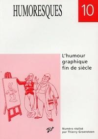Judith Stora-Sandor et Nelly Feuerhahn - Humoresques N° 10 : L'humoure graphique fin de siècle - De Goossens à Daumier, de Caran d'Ache à Glen Baxter.